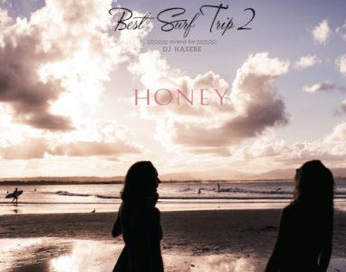 「HONEY meets ISLAND CAFE 〜Best Surf Trip 2〜」